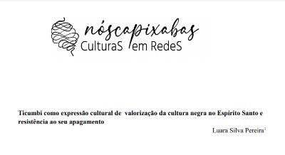 Luara Silva Pereira – Ticumbi como expressão cultural de valorização da cultura negra no Espírito Santo e resistência ao seu apagamento