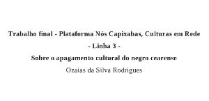 Ozaias da Silva Rodrigues – Sobre o apagamento cultural do negro cearense